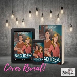 Cover of Bad Idea from author Robin Covington